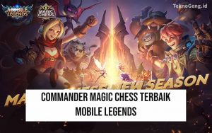 5 Commander Magic Chess Terbaik dan Terkuat 2020