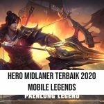 5+ Hero Midlaner Terbaik 2020 Season 17 Mobile Legends
