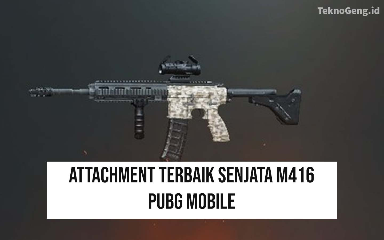 Attachment Terbaik Senjata PUBG M416 dan Cara Mainnya