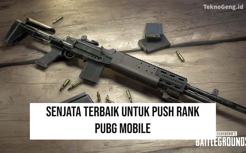 10 Senjata Terbaik PUBG Mobile untuk Push Rank