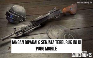 Jangan Dipakai! Inilah 6 Senjata Terburuk di PUBG Mobile