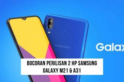 Bocoran Rilis HP Baru Samsung Galaxy M21 & A31