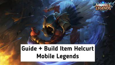 Build Item Helcurt Terbaik dan Tersakit Terbaru 2021 Mobile Legends