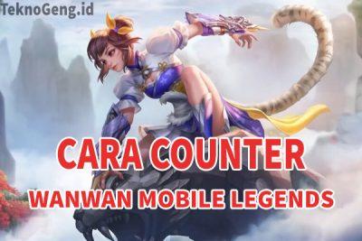 Cara Mudah Counter Wanwan Mobile Legends