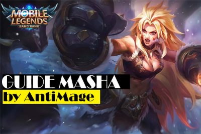 Hero Maling Sendal! Guide Masha Oleh Antimage Mobile Legends