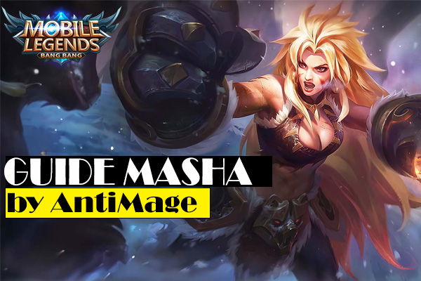 Hero Maling Sendal! Guide Masha Oleh Antimage Mobile Legends