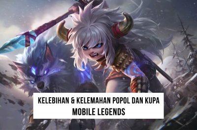 Kelebihan dan Kelemahan Popol dan Kupa Mobile Legends